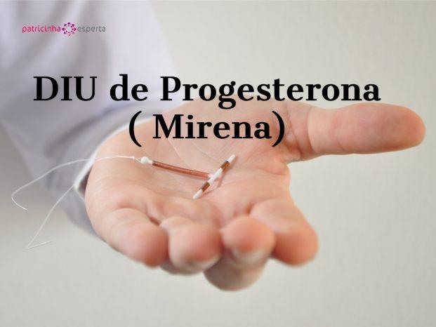 DIU de Progesterona ( Mirena)