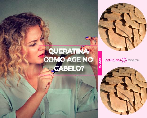 QUERATINA como age no cabelo - Queratina: O que é? Quando usar? Como usar? Como age no cabelo?