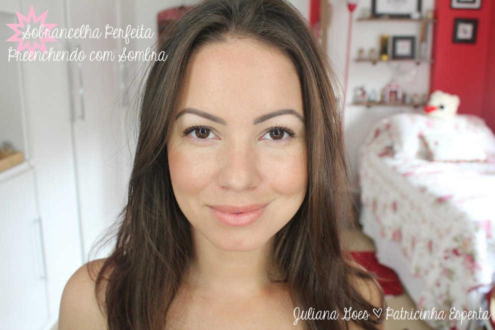 juliana goes sobrancelha Sobrancelha Perfeita: Como Corrigir e Preencher com Sombra