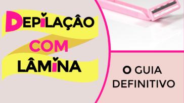 DEPILACAO com lamina 364x205 - Depilação Com Lâmina Na Virilha: O Guia Definitivo