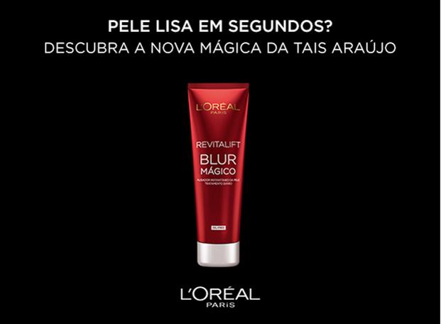 blur magico loreal - Blur L'Oréal: um verdadeiro milagre para a sua pele