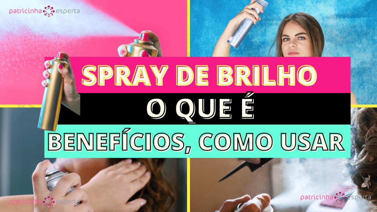 Como Escolher o Shampoo Certo2 - Spray de Brilho: O que é, Benefícios, Como usar