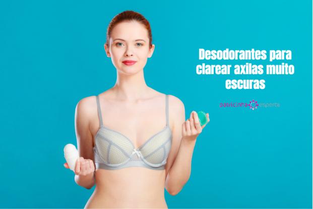 Desodorantes para clarear axilas muito escuras