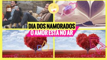 dia dos namorados 364x205 - Dicas do Dia dos Namorados para quem Namora