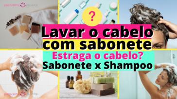 Como Escolher o Shampoo Certo 2 4 364x205 - Lavar O Cabelo Com Sabonete Estraga O Cabelo?